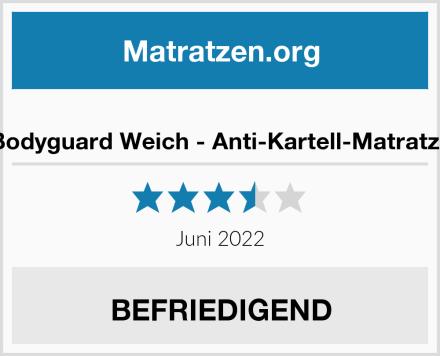 Bodyguard Weich - Anti-Kartell-Matratze Test