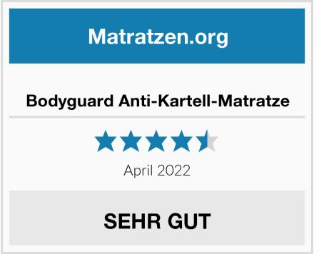 Bodyguard Anti-Kartell-Matratze Test